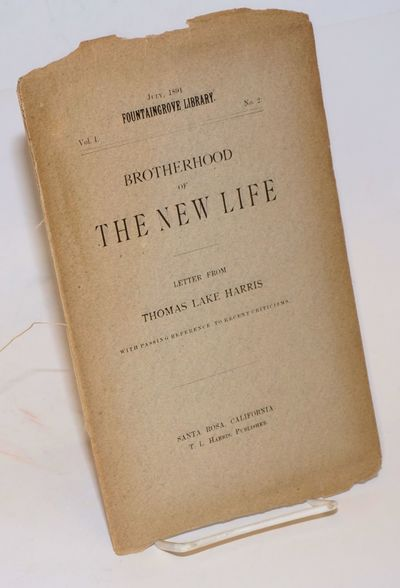 Santa Rosa, California: T.L. Harris Publishers, 1891. Pamphlet. 15, p., untrimed wraps heavily chipp...