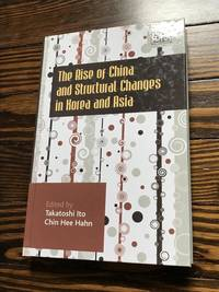 The Rise of China and Structural Changes in Korea and Asia by  Chin Hee [Editor];  Takatoshi [Editor]; Hahn - Hardcover - 2010-06-01 - from 86 Books and Biblio.com
