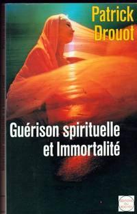 Gue?rison spirituelle et immortalite?: Les voies the?rapeutiques du futur (L'homme et l'univers) (French Edition)