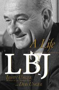 LBJ : A Life by Irwin Unger; Debi Unger - Hardcover - 1999 - from ThriftBooks (SKU: G0471176028I3N10)