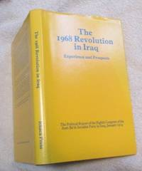 The 1968 Revolution in Iraq. Experience and Prospects. The Political Report of the Eighth Congress of the Arab Ba`th Socialist Party in Iraq, January 1974.