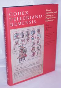 Codex Telleriano-Remensis: Ritual, Divination, and History in a Pictorial Aztec Manuscript
