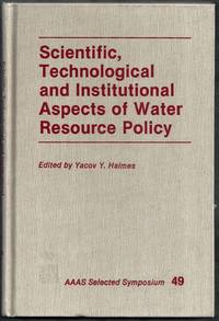 Scientific, Technological and Institutional Aspects of Water Resource Policy. AAAS Selected...