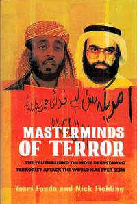 Masterminds of Terror: The Truth Behind the Most Devastating Terrorist Attack the World Has Ever Seen.