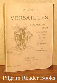 A Day at Versailles: Illustrated Guide to the Palace, Museum, Park  and the Trianons