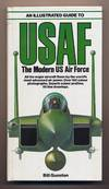 image of An Illustrated Guide to USAF. The Modern US Air Force. .