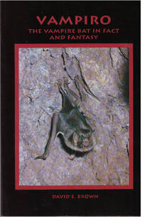 VAMPIRO - THE VAMPIRE BAT IN FACT AND FANTASY by  David E Brown - Paperback - First edition - 1994 - from High-Lonesome Books (SKU: 30025)