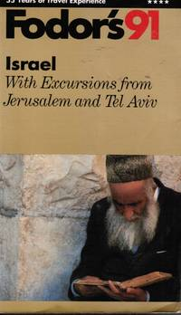 Fodor's 91: Israel With Excursions from Jerusalem and Tel Aviv