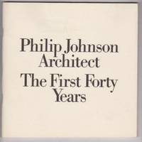 Philip Johnson, Architect: The First Forty Years by  Virginia  Philip) Dajani - Paperback - from Ultramarine Books (SKU: 001266)