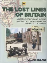 The Lost Lines of Britain (AA Illustrated Reference)