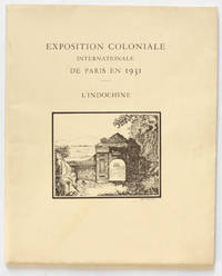 Exposition coloniale de Paris en 1931 : L'Indochine. Illustrations de Jean Kerhor.