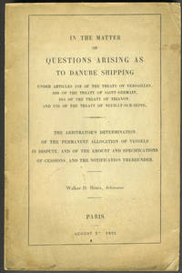 image of In the Matter of Questions Arising as to Danube Shipping Under Articles 339 of the Treaty of Versailles, 300 of the Treaty of Trianon, and 226 of the Treaty of Neuilly-sur-Seine.  The Arbitrator's Determination of the Permanent Allocation of Vessels in Dispute, and of the Amount and Specifications of Cessions, and the Notification Thereunder
