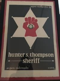 "ASPEN WALL POSTER #5. ""hunter s thompson / sheriff / aspen colorado  1970 """