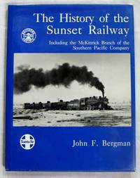 The History of the Sunset Railway including the McKittrick Branch of the Southern Pacific Company
