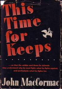 This Time For Keeps - So That the Soldier and Those He Defends May Understand Why He Must Fight,...