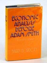 Economic Analysis Before Adam Smith: Hesiod to Lessius