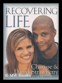 Recovering Life / Charisse & Darryl Strawberry ; [With Foreword by Derek Jeter]