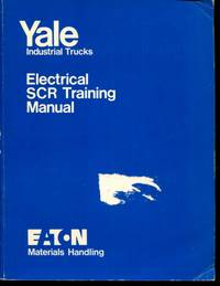 Yale Industrial Trucks: Electrical SCR Training Manual by No author listed