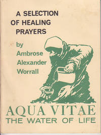 image of Absent Healing Prayers / A Selection of Healing Prayers / Aqua Vitae The Water of Life