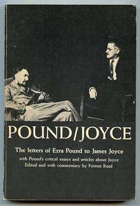 Pound/Joyce: The Letters from Ezra Pound to James Joyce with Pound\'s Essays on Joyce