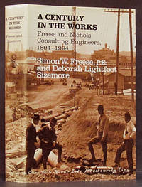 A Century in the Works: Freese and Nichols Consulting Engineers 1894-1994