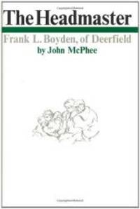 image of The Headmaster: Frank L. Boyden of Deerfield