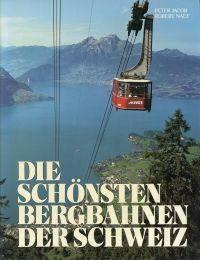 Die schönsten Bergbahnen der Schweiz.