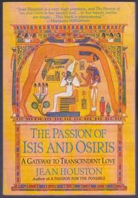 The Passion of Isis and Osiris : A Gateway to Transcendent Love