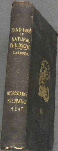 Hand-Book of Natural Philosophy - Hydrostatics, Pneumatics, and Heat