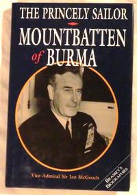 The Princely Sailor: Mountbatten of Burma