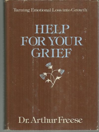 Image for HELP FOR YOUR GRIEF Turning Emotional Loss Into Growth