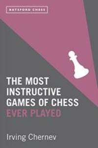 image of The Most Instructive Games of Chess Ever Played