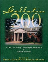Gallatin 200: A Time Line History Celebrating the Bicentennial of Gallatin, Tennessee (Thl (Series))