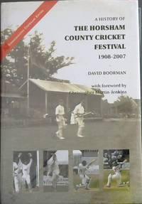 A History of the Horsham County Cricket Festival, 1908-2007
