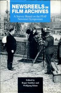 image of Newsreels In Film Archives: A Survey Based On The FIAF Newsreel Symposium