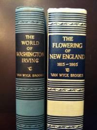 image of The Flowering of New England 1815-1865/ The World of Washington Irving [2 volumes]