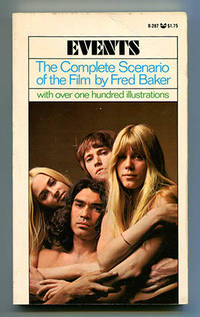 Events (1968/1969) The Complete Scenario of the Film (A Film by Fred Baker)