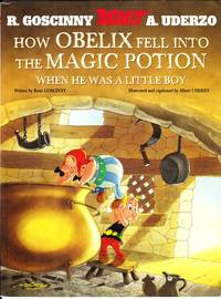 image of How Obelix Fell Into the Magic Potion: When He Was a Little Boy (Asterix)