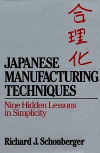 Japanese Manufacturing Techniques : Nine Hidden Lessons in Simplicity