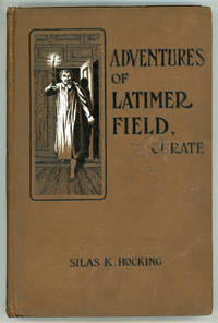 ADVENTURES OF LATIMER FIELD, CURATE ..