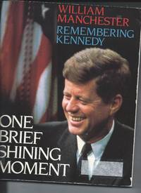One Brief Shining Moment by William Manchester - Paperback - 1983 - from koko371000 (SKU: 104)