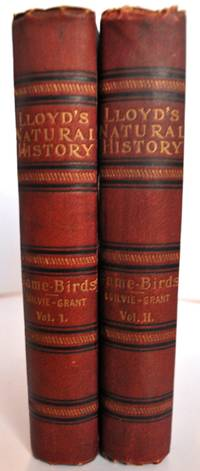 Lloyd's Natural History. A Handbook to the Game-Birds. Vols I & II by W R Oglivie-Grant [R Bowdler Sharpe editor] - 1st Edition - 1897 - from E C Books and Biblio.com