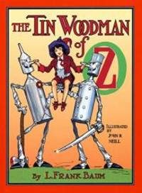 image of The Tin Woodman of Oz: A Faithful Story of the Astonishing Adventure Undertaken by the Tin Woodman, Assisted by Woot the Wanderer, the Scarecrow of Oz, and Polychrome, the Rainbow's Daughter