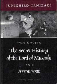 Two Novels: Secret History of the Lord of Musashi and Arrowroot by  Junichiro Tanizaki  - Paperback  - 1st Edition.  - 1991  - from citynightsbooks (SKU: 1042)