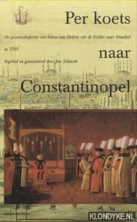 Per koets naar Constantinopel. De Gezantschapsreis van Baron van Dedem van de Gelder naar Istanbul in 1785