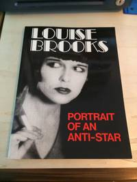 image of Louise Brooks: Portrait of an Anti-Star