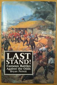 image of Last Stand!: Famous Battles Against the Odds