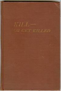 Kill -- Or Get Killed