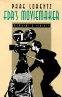 FDR's Moviemaker : Memoirs and Scripts