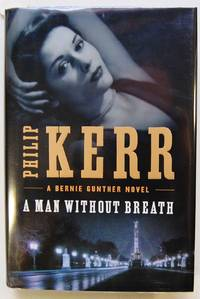 A Man Without Breath, A Bernie Gunther Thriller, Signed